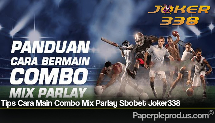 Tips Cara Main Combo Mix Parlay Sbobet Joker338